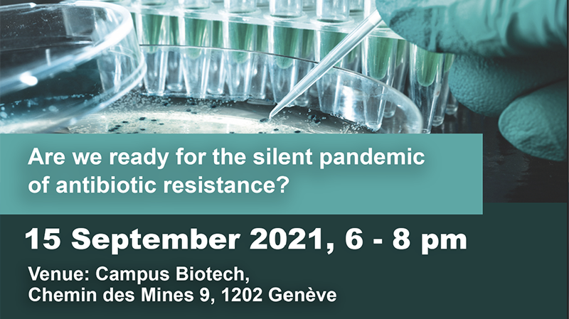 Campus Biotech: Are we ready for the silent pandemic  of antibiotic resistance?